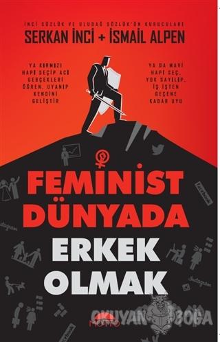 Feminist Dünyada Erkek Olmak - Serkan İnci - Motto Yayınları