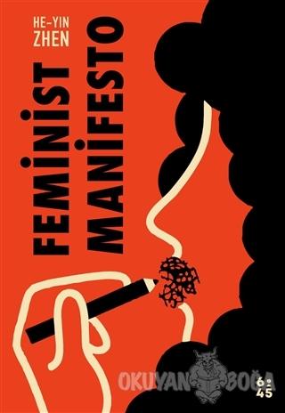 Feminist Manifesto - He-Yin Zhen - Altıkırkbeş Yayınları