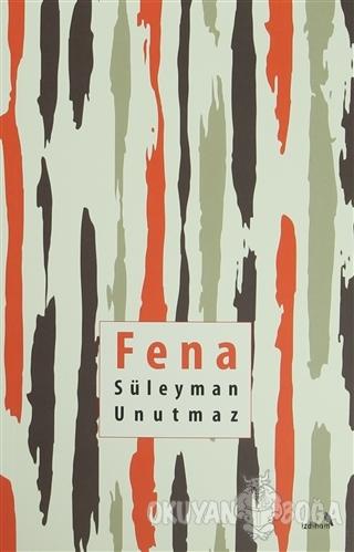 Fena - Süleyman Unutmaz - İzdiham