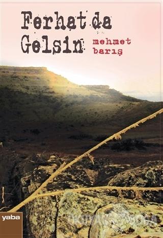 Ferhat da Gelsin - Mehmet Barış - Yaba Yayınları