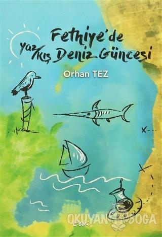 Fethiye'de Yaz/Kış Deniz - Orhan Tez - Etki Yayınları