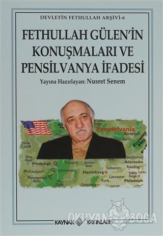 Fethullah Gülen'in Konuşmaları ve Pensilvanya İfadesi - Nusret Senem -