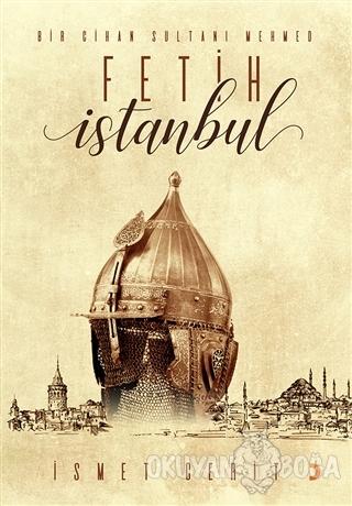 Fetih İstanbul - İsmet Cerit - Cinius Yayınları