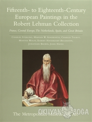 Fifteenth- to Eighteenth-Century European Paintings in the Robert Lehman Collection (Ciltli)