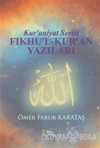 Fıkhu'l-Kur'an Yazıları - Ömer Faruk Karataş - Gece Kitaplığı