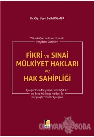 Fikri ve Sınai Mülkiyet Hakları ve Hak Sahipliği (Ciltli) - Salih Pola