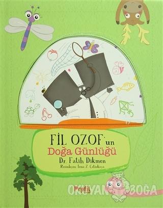 Fil Ozof'un Doğa Günlüğü (Ciltli) - Fatih Dikmen - Profil Kitap