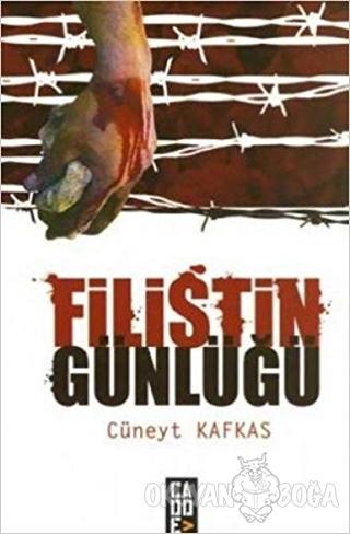 Filistin Günlüğü - Cüneyt Kafkas - Cadde Yayınları