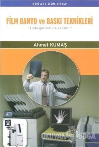 Film Banyo ve Baskı Teknikleri - Ahmet Kumaş - Palme Yayıncılık - Akad