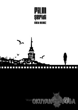 Film Şeridi - Halit Yılmaz - Kutlu Yayınevi
