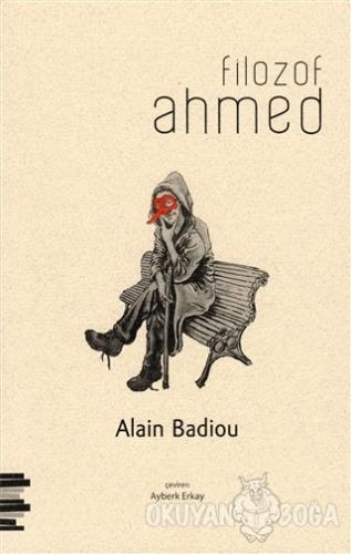 Filozof Ahmed - Alain Badiou - Pharmakon Kitap
