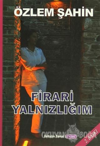 Firari Yalnızlığım - Özlem Şahin - Gelişim Sanat Yayınları