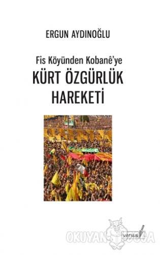 Fis Köyünden Kobane'ye Kürt Özgürlük Hareketi - Ergun Aydınoğlu - Vers