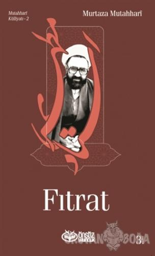Fıtrat - Murtaza Mutahhari - Önsöz Yayıncılık