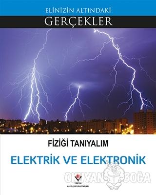 Fiziği Tanıyalım - Elektrik ve Elektronik - Lindsey Lowe - TÜBİTAK Yay