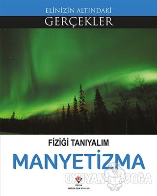 Fiziği Tanıyalım - Manyetizma - Kolektif - TÜBİTAK Yayınları
