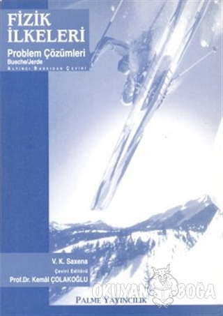 Fizik İlkeleri Problem Çözümleri - V. K. Saxena - Palme Yayıncılık - A