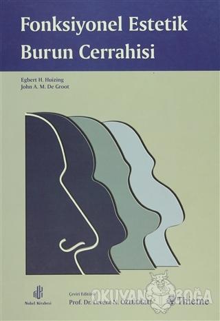 Fonksiyonel Estetik Burun Cerrahisi (Ciltli) - Egbert H.Huizing - Adan