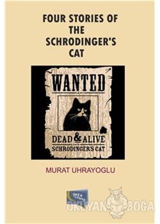 Four Stories Of The Schrodinger's Cat - Murat Uhrayoğlu - Gece Kitaplı