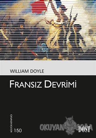 Fransız Devrimi - William Doyle - Dost Kitabevi Yayınları