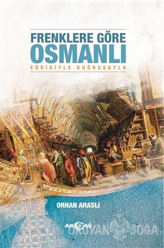 Frenklere Göre Osmanlı