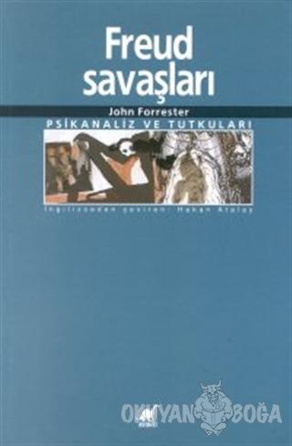Freud Savaşları - John Forrester - Ayrıntı Yayınları