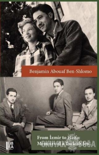 From İzmir to Haifa - Memoirs of a Turkish Jew (Ciltli)