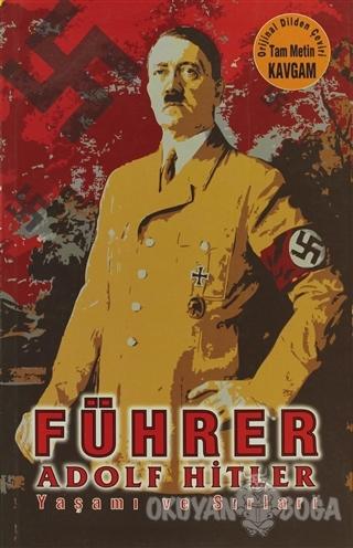 Führer - Adolf Hitler'in Yaşamı ve Sırları