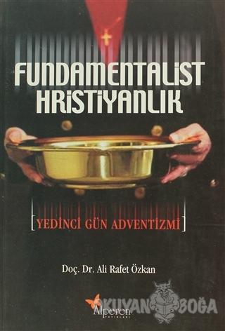 Fundamentalist Hristiyanlık - Ali Rafet Özkan - Alperen Yayınları