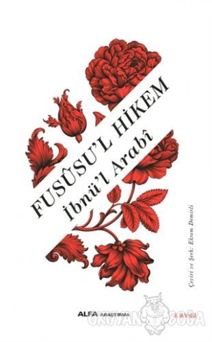Fususu'l Hikem (Ciltli) - İbnü'l Arabi - Alfa Yayınları