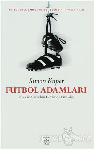 Futbol Adamları - Simon Kuper - İthaki Yayınları