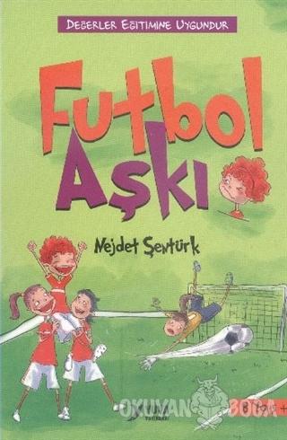 Futbol Aşkı - Nejdet Şentürk - Yuva Yayınları