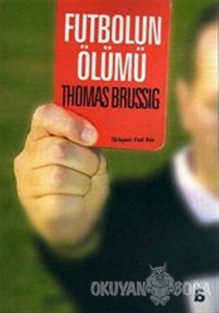 Futbolun Ölümü - Thomas Brussig - Agora Kitaplığı