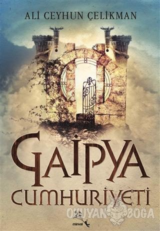 Gaipya Cumhuriyeti - Ali Ceyhun Çelikman - Minval Yayınevi