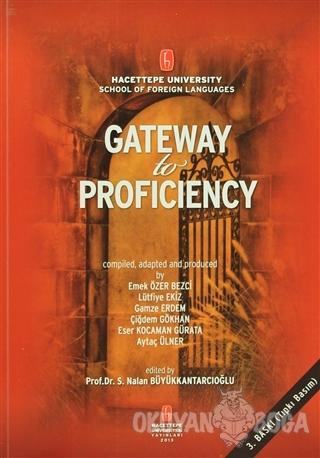 Gateway to Proficiency - S.Nalan Büyükkantarcıoğlu - Hacettepe Ünivers