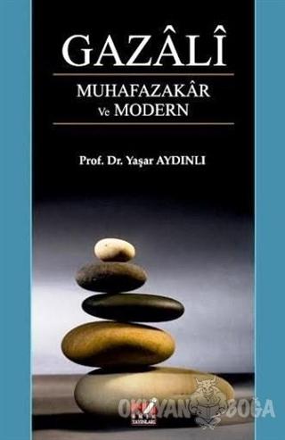 Gazali - Muhafazakar ve Modern