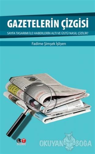 Gazetelerin Çizgisi - Fadime Şimşek İşliyen - Literatürk Academia
