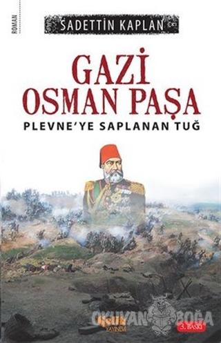 Gazi Osman Paşa - Sadettin Kaplan - Çelik Yayınevi