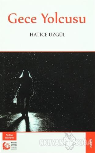 Gece Yolcusu - Hatice Üzgül - Bengü Yayınları