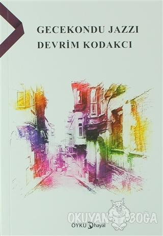Gecekondu Jazzı - Devrim Kodakçı - Hayal Yayınları