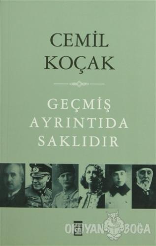 Geçmiş Ayrıntıda Saklıdır - Cemil Koçak - Timaş Yayınları
