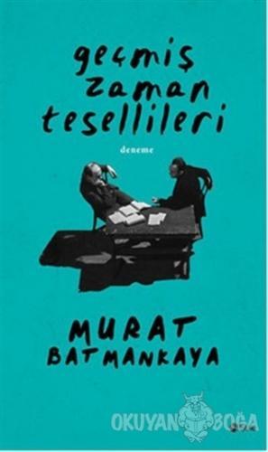 Geçmiş Zaman Tesellileri - Murat Batmankaya - Şule Yayınları
