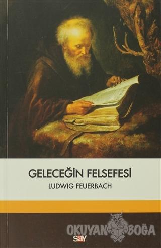 Geleceğin Felsefesi - Derleme - Say Yayınları