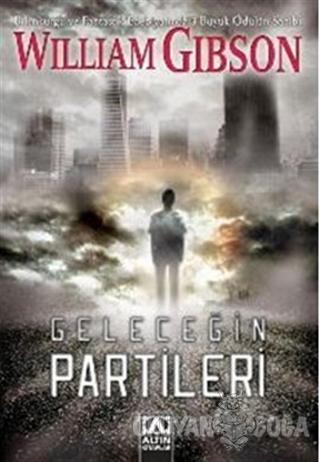 Geleceğin Partileri - William Gibson - Altın Kitaplar