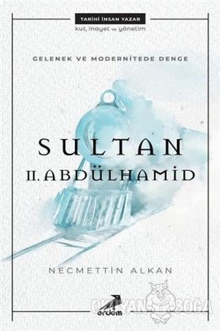 Gelenek ve Modernitede Denge Sultan 2. Abdulhamit