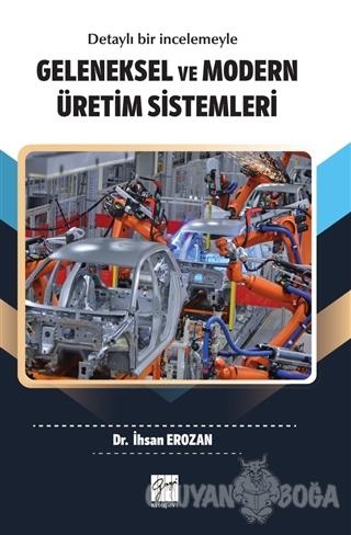 Geleneksel ve Modern Üretim Sistemleri - İhsan Erozan - Gazi Kitabevi