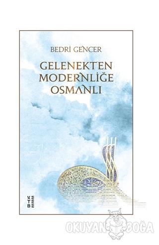 Gelenekten Modernliğe Osmanlı (Ciltli)