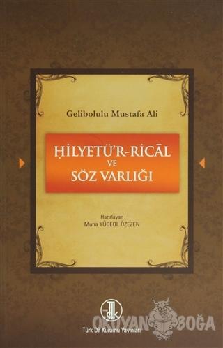 Gelibolulu Mustafa Ali - Hilyetü'r-Rical ve Söz Varlığı - Muna Yüceol