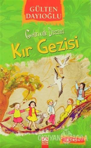 Gelincik Dizisi : Kır Gezisi - Gülten Dayıoğlu - Altın Kitaplar