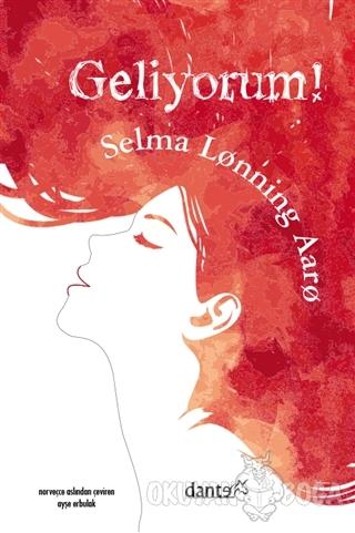 Geliyorum! - Selma Lonning Aaro - Dante Kitap